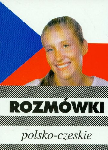 Rozmowki polsko-czeskie: Rozmowki polsko-czeskie