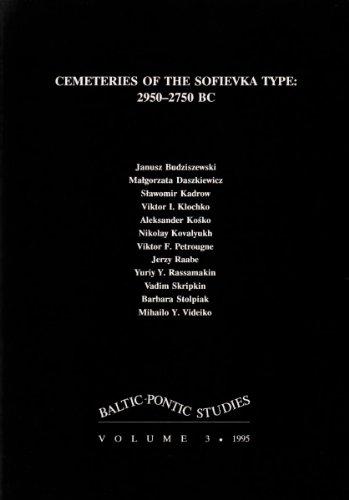 9788386094028: Cemeteries of the Sofievka Type: 2950-2750 BC (Baltic-Pontic Studies)