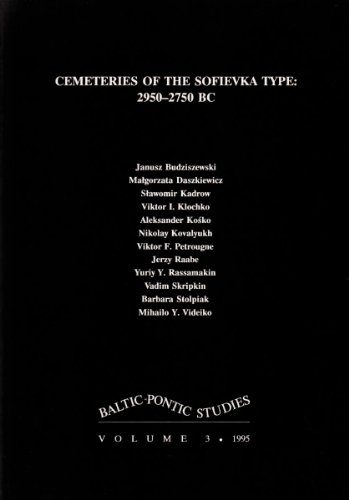 9788386094028: Cemeteries of the Sofievka Type: 2950-2750 BC (Baltic-Pontic Studies)