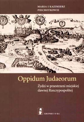 Oppidum Judaeorum (Polish Edition): Maria Piechotka