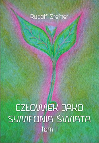 Czlowiek jako symfonia swiata: Rudolf Steiner