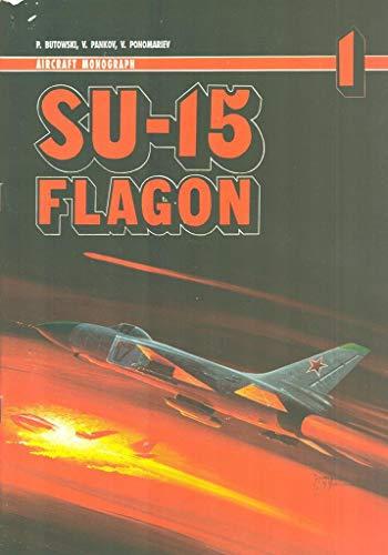 Aircraft Monograph 1 - Sukhoi Su 15 Flagon: Butowski, P