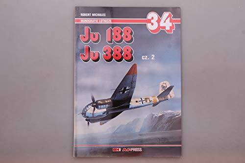 Ju 188 Ju 388 Cz. 1. Monografie Lotnicze 33: Michulec, Robert