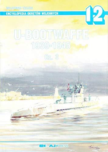 U-BOOTWAFFE 1939-1945. Cz, 3. Encyclopedia of Warships: TROJCA, Waldemar: