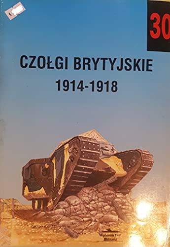 9788386209651: Czolgi Brytyjskie 1914-1918 (Militaria #30)