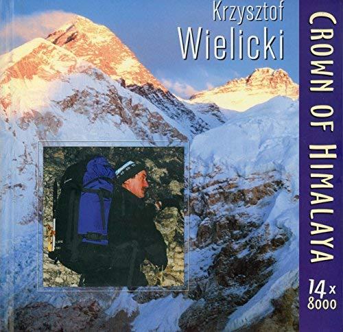 CROWN OF HIMALAYA 14 X 8000: Wielicki, Krzysztof
