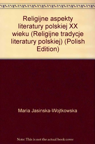 Religijne Aspekty Literatury Polskiej XX Wieku: Jasinska-Wojtkowska, Maria; Swiech, Jerzy