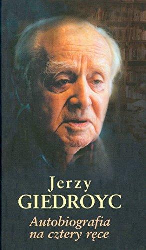 Autobiografia na cztery rece: Giedroyc, Jerzy