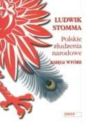 Polskie zludzenia narodowe. Ksi?gi wt?re: Stomma, Ludwik
