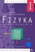 Fizyka i astronomia 1 Podrecznik: Kaczorowska, Anna