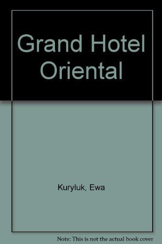 9788387021184: Grand Hotel Oriental