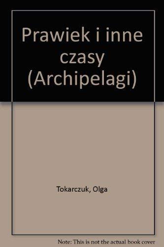 9788387021573: Prawiek i inne czasy (Archipelagi) (Polish Edition)