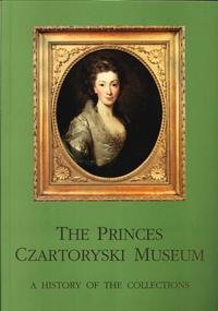 9788387312671: The Princes Czartoryski Museum. A history of the collections.
