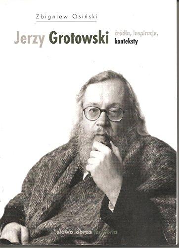 9788387316068: Grotowski: Zrodla, inspiracje, konteksty (Polish Edition)