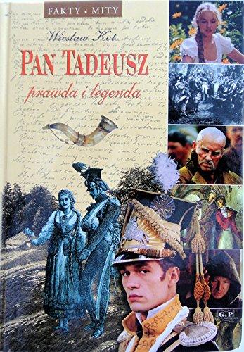 9788387368296: Pan Tadeusz: Prawda i legenda (Color) (Polish Edition)