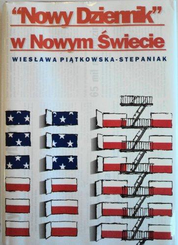"""Nowy Dziennik"""" w nowym swiecie: Pismo i jego rola ideowo-polityczna (Studia i monografie &#x2F..."""