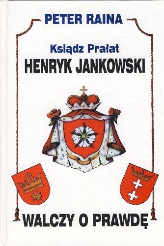 Ksiadz Henryk Jankowski walczy o prawde (Polish: Peter Raina