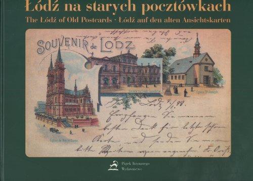 Lodz na starych pocztowkach. The Lodz of Old Postcards. Lodz auf den alten Ansichtskarten.: ...