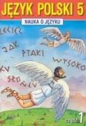 Nauka o jezyku 5 Jezyk polski Czesc: Gorzalczynska-Mroz, Agnieszka, Rozek,