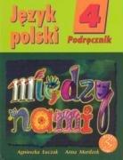 Miedzy nami 4 Jezyk polski Podrecznik: Murdzek, Anna and