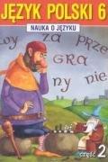 Nauka o jezyku 6 Jezyk polski Czesc: Halasz, Anna, Borys,