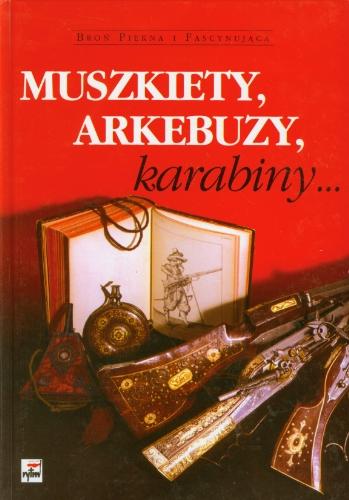 Muszkiety arkebuzy karabiny: Matuszewski, Roman