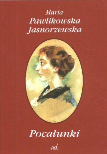 Pocalunki: Pawlikowska-Jasnorzewska, Maria