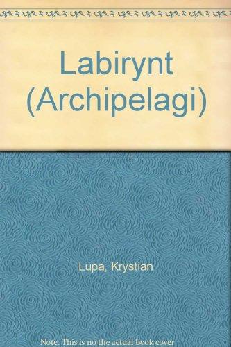 Labirynt (Archipelagi) (Polish Edition): Lupa, Krystian