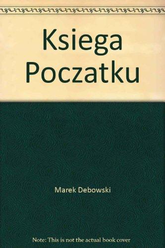 Ksiega poczatku (Archipelagi) (Polish Edition): Anna Nasiowska