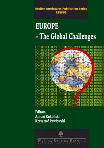 Europe - The Global Challenges (Recifer Eurofutures Publication Series REUPUS, Volume 1) (8388421425) by Boleslaw Domanski; Bruno Amoroso; György Marosán; Hans van Zon; Jozef Niznik; Kari Liuhto; Klaus Wittmann; Laszlo Csaba; Tomasz Grzegorz Grosse;...