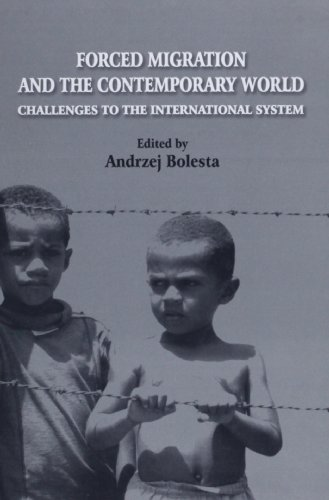 Forced Migration and the Contemporary World: Challenges to the International System: Other ...