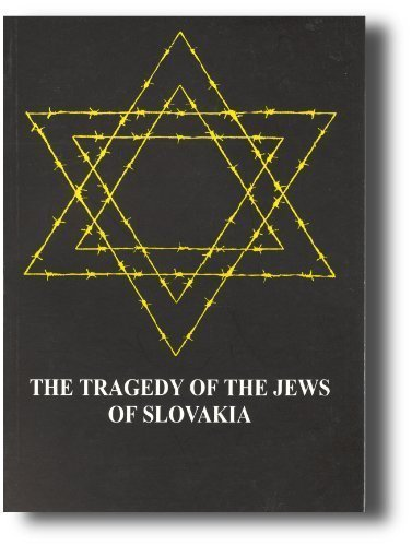 9788388526152: The Tragedy of the Jews of Slovakia: 1938-1945 Slovakia and the Final Solution of the Jewish Questio