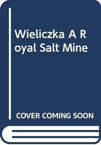 9788388553059: Wieliczka A Royal Salt Mine