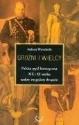 Grozni i Wielcy. Polska mysl historyczna XIX: Wierzbicki Andrzej