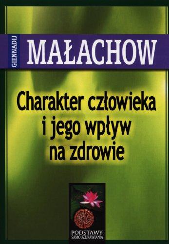 Charakter czlowieka i jego wplyw na zdrowie: Malachow, Giennadij P.