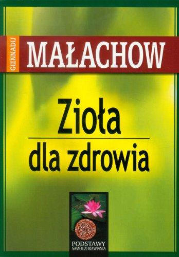 Ziola dla zdrowia: Malachow, G. P.