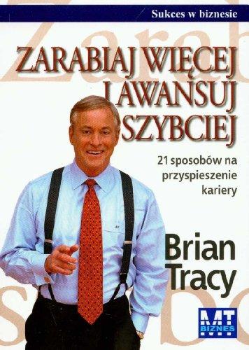 Zarabiaj wiecej i awansuj szybciej: Tracy, Brian