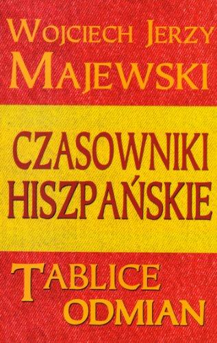 Czasowniki hiszpanskie Tablice odmian: Majewski, Wojciech Jerzy