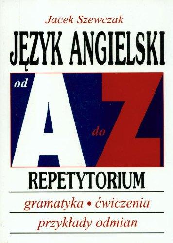 Jezyk angielski A-Z Repetytorium: Szewczak, Jacek