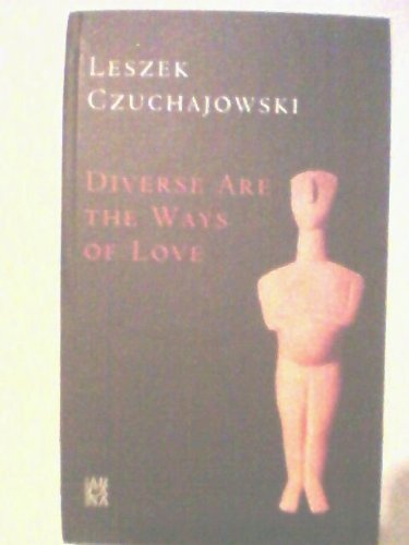 Diverse Are the Ways of Love: Leszek Czuchajowski