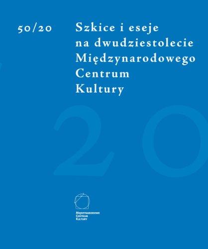 9788389273840: 50/20--Szkice I Eseje Na Dwudziestolecie Minedzynarodowego Centrum Kultury