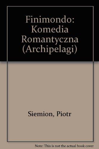 Finimondo: Komedia Romantyczna: Piotr Siemion