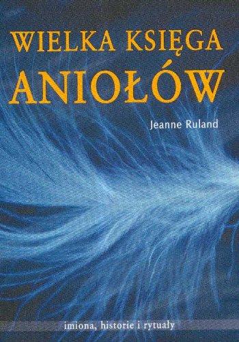 Wielka ksiega Aniolow: Ruland, Jeanne