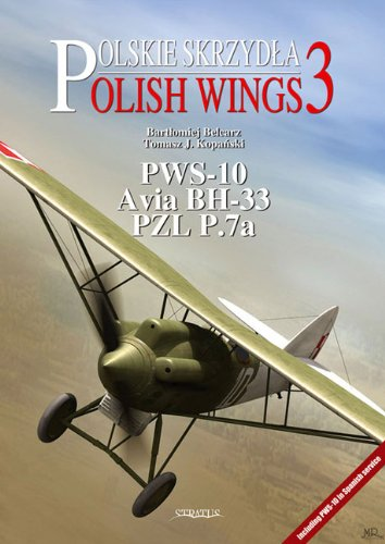 9788389450890: PWS 10, Avia BH 33, PZL P.7A (Polish Wings)