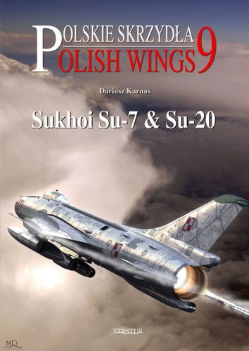 9788389450968: Sukhoi Su-7 and Su-20 (Polish Wings)