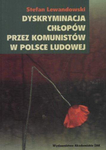 9788389501936: Dyskryminacja chlopow przez komunistow w Polsce Ludowej