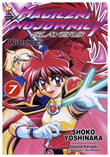 Magiczni wojownicy. Slayers 7. Wszechbiblia: Yoshinaka Shoko
