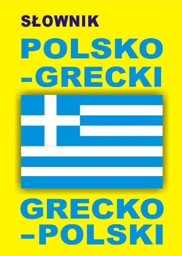 9788389635198: Slownik polsko grecki grecko polski
