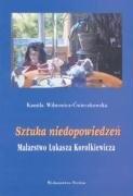 9788389729262: Sztuka Niedopowiedzen: Malarstwo Ukasza Korolkiewicza (Polish Edition)