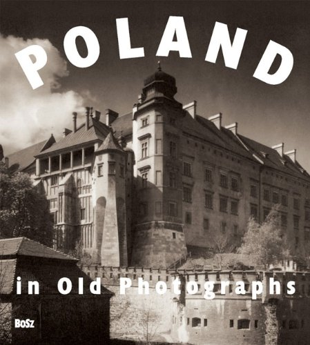 9788389747174: Poland in Old Photographs